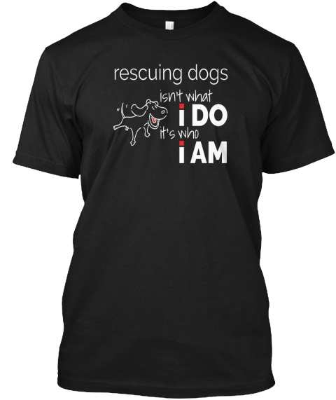 Rescuing Dogs Isn't What I Do - It's Who I Am
